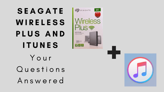 Seagate Wireless Plus And iTunes