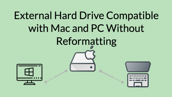 External Hard Drive Compatible With Mac and PC Without Reformatting Title Image