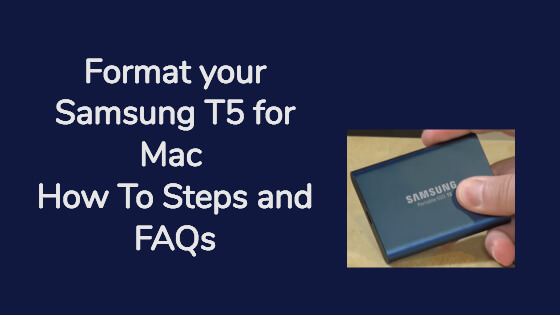 Format Samsung T5 for Mac, How To Steps and FAQs