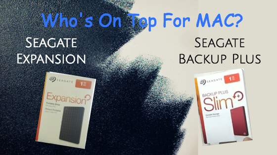 Seagate Expansion VS Backup Plus Which Is Top For Your Mac