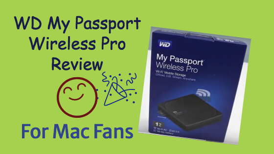 WD My Passport Wireless Pro Review For Mac Fans &