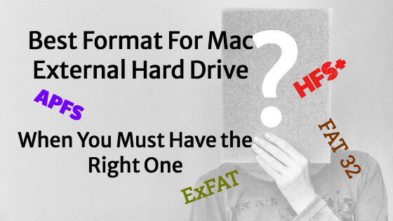 Best Format For Mac External Hard Drive, Must Have The Right 1?
