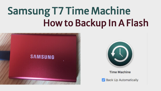 Samsung T7 Time Machine, How to Backup In A Flash