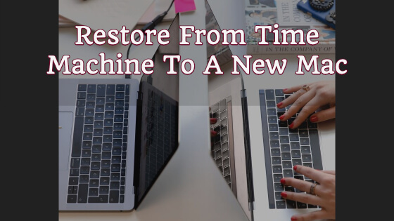 Restore From Time Machine To A New Mac (Whoosh)