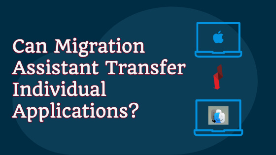 Can Migration Assistant Transfer Individual Applications Title Image