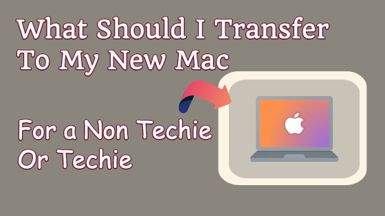 What Should I Transfer To My New Mac Title Image