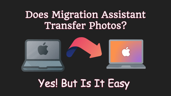 Does Migration Assistant Transfer Photos? Yes! But Is It Easy