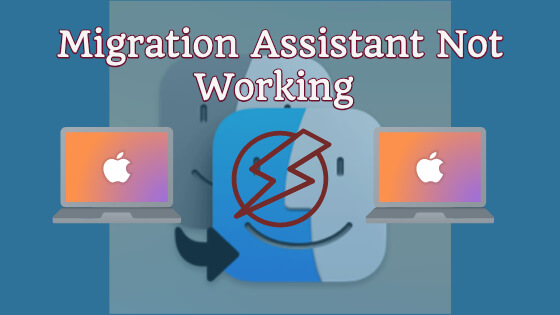 Migration Assistant Not Working [Troubleshoot Mac Issues Now]