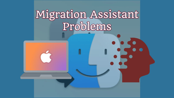 Migration Assistant Problems [Find Your Solutions Here]