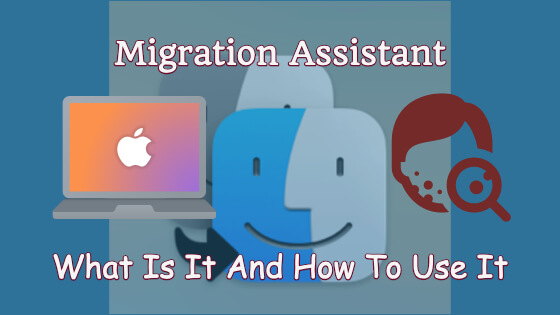 Migration Assistant [Discover Easy Transfers To Mac]