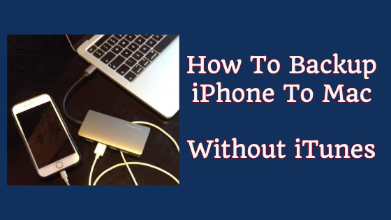 How To Backup iPhone To Mac Without iTunes Title Image